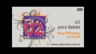 U2 para Bebés - Stay (faraway, so close)