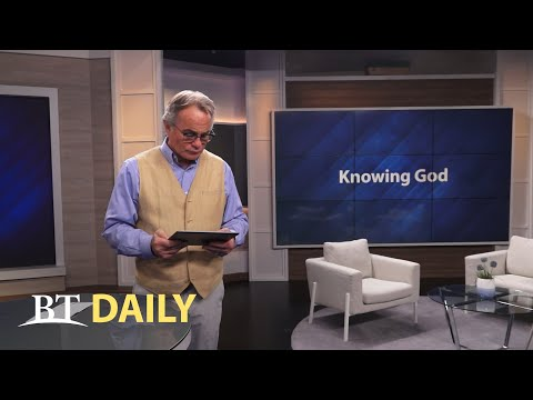 BT Daily: How Well Do You Know God?