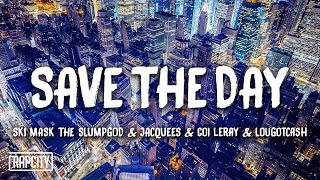 Ski Mask The Slump God & Jacquees - Save the Day (Lyrics) (Spider-Man: Into the Spider-Verse)