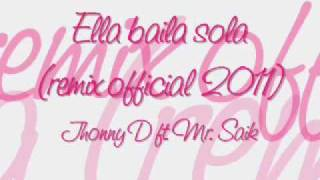 Ella baila sola (remix official 2011) - Jhonny D ft. Mr. Saik