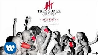 Trey Songz - 2 Reasons ft. T.I. [Audio]
