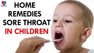 Home Remedies Sore Throat In Children - Health Sutra
