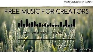 Easy Listening | Pop - Download Free Royalty Free Music - 'With Loved Ones' - OurMusicBox.com
