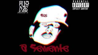 Sick - A Semente (Prod. RUADZ6 Records/ HPR Beats)