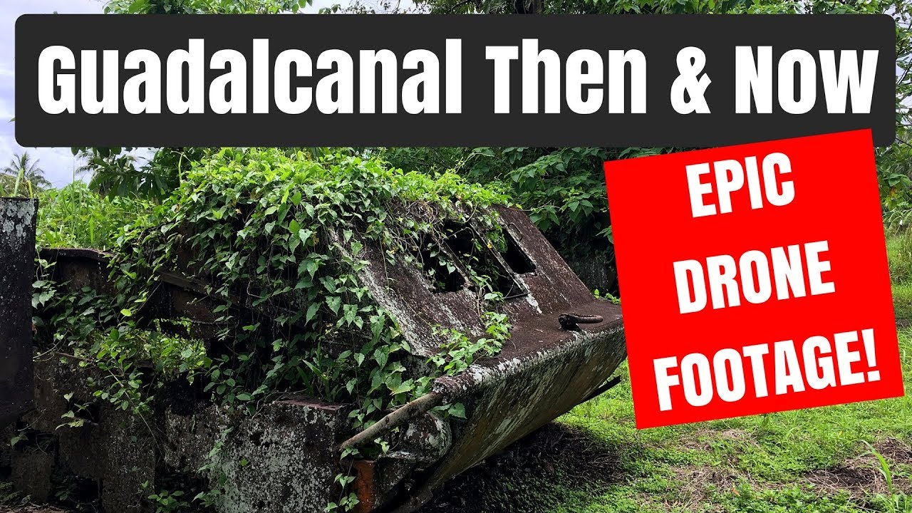 Guadalcanal Then and Now - Epic Drone Footage!