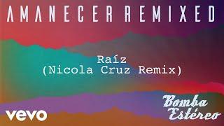 Bomba Estéreo - Raíz (Nicola Cruz Remix)[Audio]