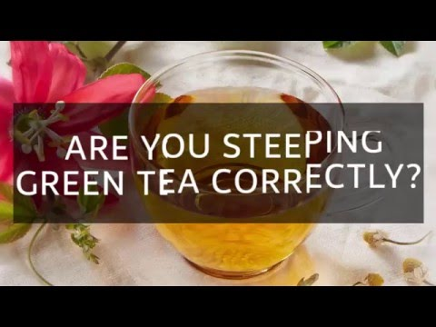 Are you steeping green tea correctly?
