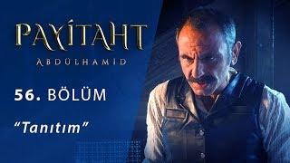 Payitaht Abdülhamid 56. Bölüm Tanıtım