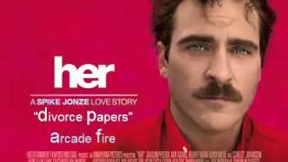 Her - Divorce Papers - Arcade Fire