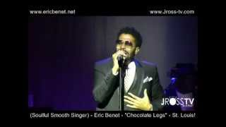 """James Ross @ Eric Benet - """"Chocolate Legs"""" - The Pageant (St. Louis) - www.Jross-tv.com"""