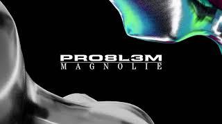 PRO8L3M - Magnolie