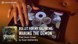 "iPad Drum Cover ""Bullet For My Valentine - Waking The Demon"" [PRACTICING]"