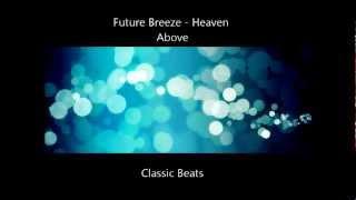 Future Breeze - Heaven Above [HD - Techno Classic Song]