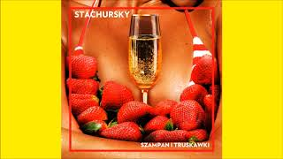 STACHURSKY - SZAMPAN I TRUSKAWKI (Official Audio) 🍾🍓 █▬█ █ ▀█▀