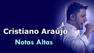 CRISTIANO ARAÚJO - NOTAS ALTAS (HIGH NOTES)