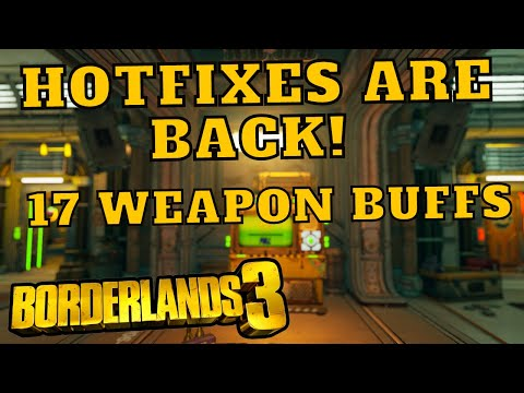 HOTFIXES ARE BACK! 17 WEAPON BUFFS AND CO OP LOOT EVENT Borderlands 3