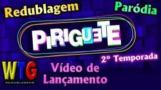 Piriguete - Segunda Temporada (Vídeo de Lançamento) Paródia / Redublagem