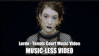 Lorde - Tennis Court (Music Video Without Music)