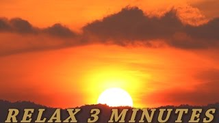 Relax 3 Minutes - Sunrise and Epic Music