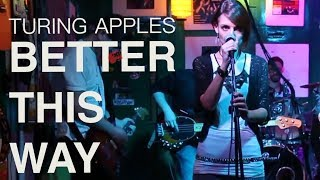 Turing Apples // Better This Way