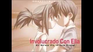 El Breo - Involucrao Con Ella Ft. Pixie Flow ( DIAMON MUSIC )