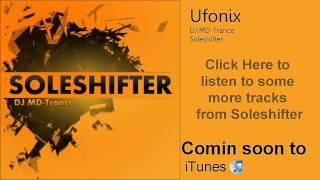 DJ MD-Trance - Ufonix  (Comin Soon to iTunes) [HD]