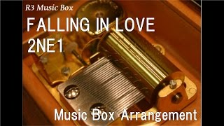 FALLING IN LOVE/2NE1 [Music Box]