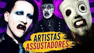 9 ARTISTAS mais ASSUSTADORES da Música! 👻🙀
