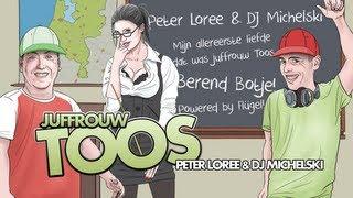 Juffrouw Toos - Peter Loree & DJ Michelski