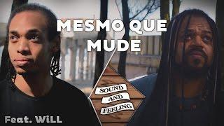 Mesmo Que Mude - COVER Bidê ou Balde FEAT WiLL | Sound And Feeling.