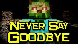 "♪ ""Never Say Goodbye"" - Minecraft Song & Animation"