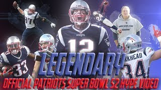 Legendary: Patriots Super Bowl 52 Hype Video