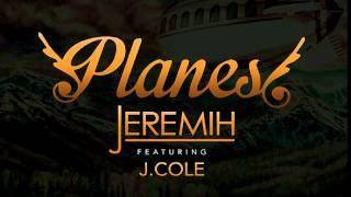 Jeremiah - Planes ft. J Cole (FAST)