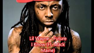 Lil Wayne - I know the future (Ft Mack Maine) [ÁUDIO]