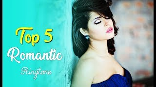 Top 5 Most Romantic Hindi Song Ringtone 2018 || Romantic Song Ringtone Download Now