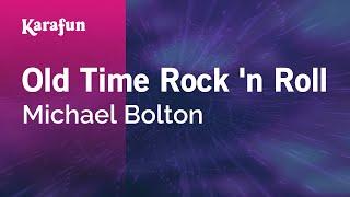 Karaoke Old Time Rock 'n Roll - Michael Bolton *