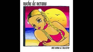 Ms Nina & Talisto - Noche de Verano