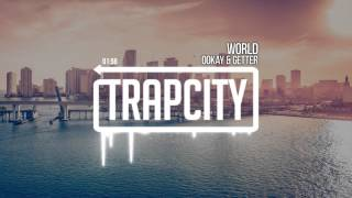Ookay & Getter - World