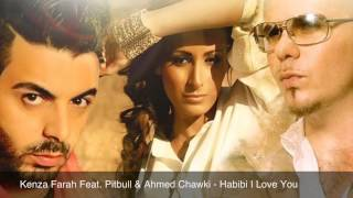 Kenza Farah Feat. Pitbull & Ahmed Chawki - Habibi I Love You