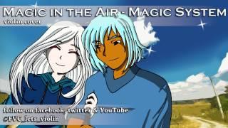 Magic in the Air - Magic System (violin cover)