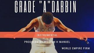 """""""GRADE A DABBIN"""" INSTRUMENTAL WILLIAM H MANUEL"""