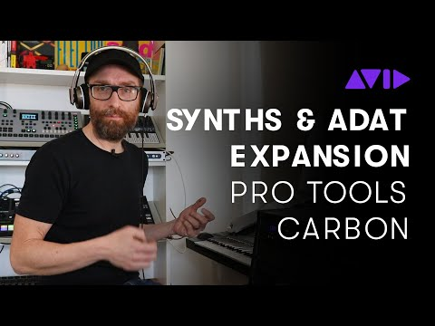 Pro Tools   Carbon — Working with Synths & ADAT Expansion