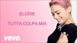 Elodie -Tutta Colpa Mia (Lyrics Video) (Sanremo 2017)