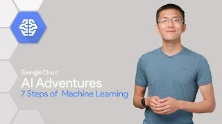 The 7 Steps of Machine Learning (AI Adventures) width=