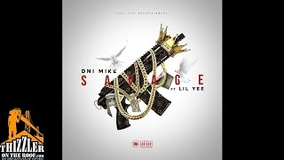 DNI Mike ft. Lil Yee - Savage [Thizzler.com Exclusive]