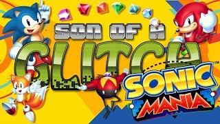 Sonic Mania Glitches - Son of a Glitch - Episode 76