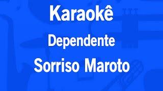 Karaokê Dependente - Sorriso Maroto