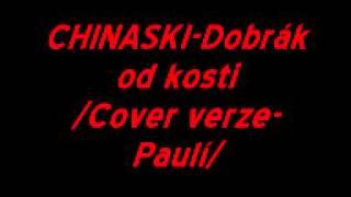 chinaski-dobrák od kosti /cover verze Paulí/