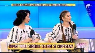 """Împart totul. Surorile Theo Rose și Raluca Burcea se confesează: """"Eram geloasă pe băieți"""""""