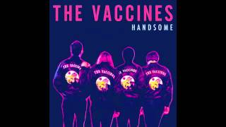 The Vaccines - Handsome(Dave Fridmann Edit)